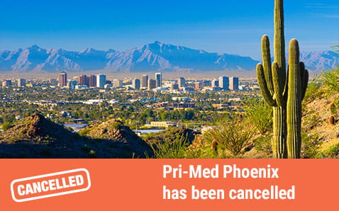 Pri-Med Phoenix is cancelled.