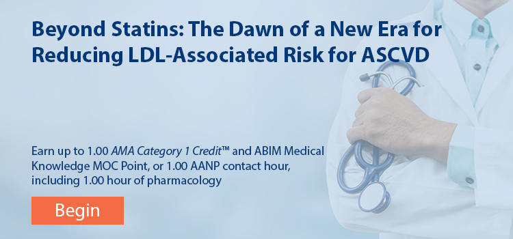 Beyond Statins: The Dawn of a New Era for Reducing LDL-Associated Risk for ASCVD