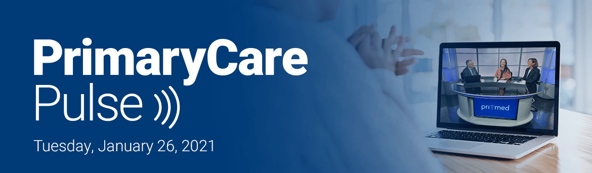 Primary Care Pulse: Recorded Live on January 26, 2021