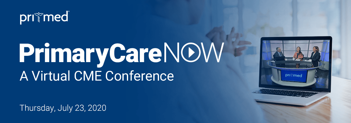 PrimaryCareNOW: A Virtual CME Conference
